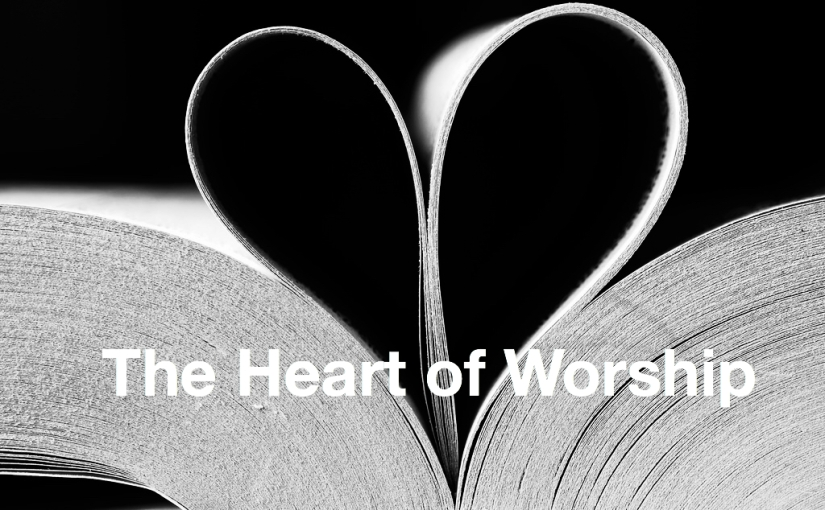 Returning to the Heart of Worship 1