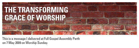 The Transforming Grace of Worship